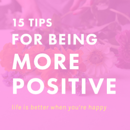 Southbourne Positive Living Group: 15 Tips for Being More Positive