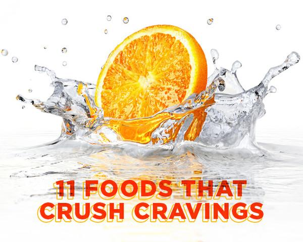 11 Foods That Crush Cravings