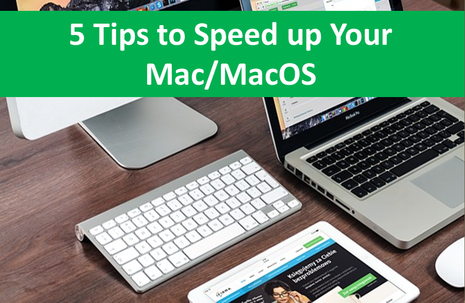 Effective 5 Tips for speedy up your Mac