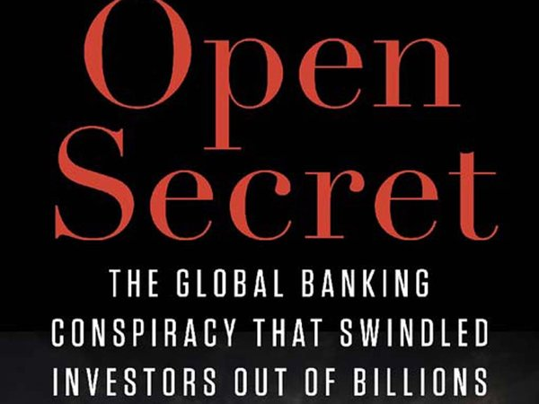 """Open Secret: The Global Banking Conspiracy That Swindled Investors Out of Billions"" by Erin Arvedlund."