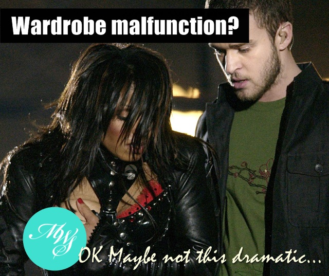Have you ever had a wardrobe malfunction?