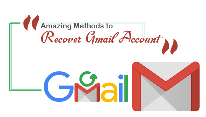 Amazing Methods to Recover Gmail Account