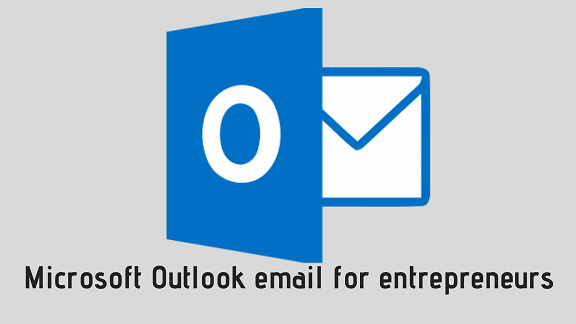 5 benefits of Microsoft Outlook email for entrepreneurs